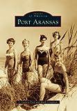 Port Aransas (Images of America Series)