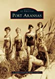 img - for Port Aransas (Images of America Series) book / textbook / text book