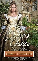 The Duke's Choice: Regency Romance (Clean & Wholesome Regency Romance Book)