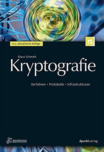 Kryptografie: Verfahren - Protokolle - Infrastrukturen (iX-Edition)