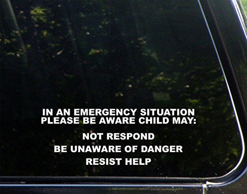 In An Emergency Situation Please Be Aware That Child May: Not Respond, Be Unaware Of Danger, Resist Help 8-3/4