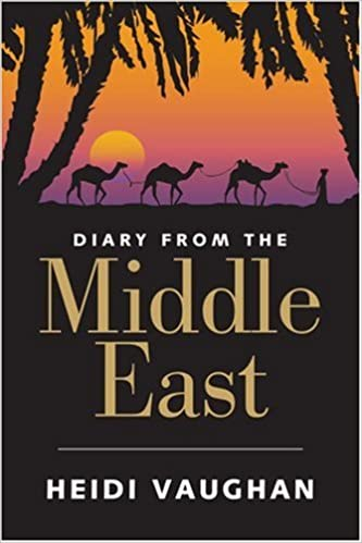 Diary from the Middle East [Idioma Inglés]: Amazon.es: Heidi ...