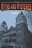 Myths and Mysteries of Ohio, Sandra Gurvis, 0762769653