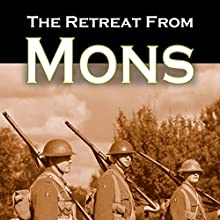 The Retreat from Mons Audiobook by George Stuart Gordon Narrated by Felbrigg Napoleon Herriot