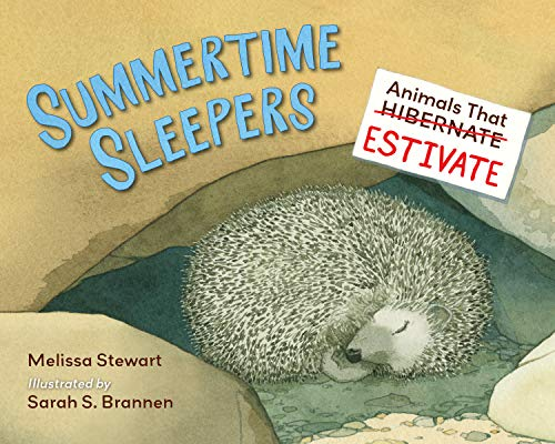 Book Cover: Summertime Sleepers: Animals That Estivate