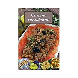 Cuisine Tunisienne 9789954130544 Amazon Com Books