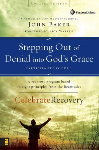 (Stepping Out of Denial into God's Grace Participant's Guide 1: A Recovery Program Based on Eight Principles from the Beatitudes (Celebrate Recovery))
