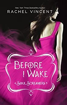 Before I Wake (Soul Screamers Book 6) by [Vincent, Rachel]