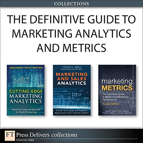 The Definitive Guide to Marketing Analytics and Metrics (Collection) (FT Press Analytics)
