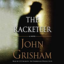 The Racketeer Audiobook by John Grisham Narrated by J.D. Jackson