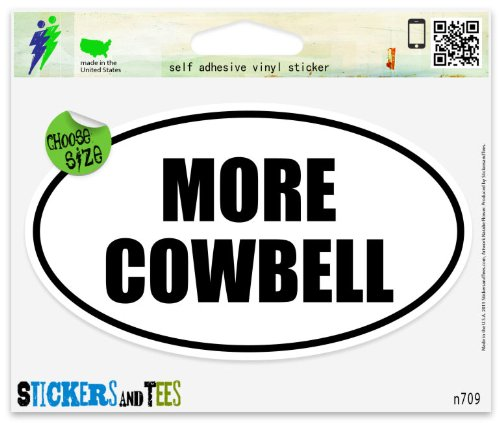 More Cowbell Oval Car Sticker Indoor Outdoor 5