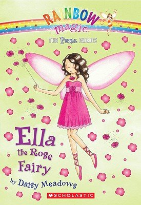 Ella the Rose Fairy [RAINBOW MAGIC PETAL #07 ELLA T]