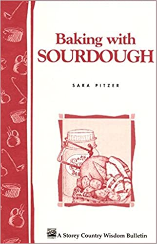 Book Baking with Sour-dough (Storey Country Wisdom Bulletin)