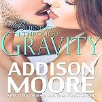 Burning Through Gravity | Addison Moore