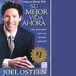 Su Mejor Vida Ahora [Your Best Life Now] | Joel Osteen
