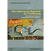 Die unbewusste Botschaft der Verführung: Interdisziplinäre Studien zur Verführungstheorie Jean Laplanches (Bibliothek der Psychoanalyse)