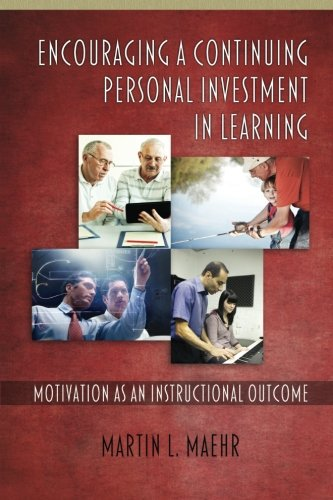 Encouraging a Continuing Personal Investment in Learning: Motivation as an Instructional Outcome pdf epub