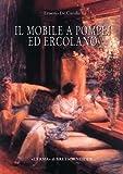 img - for Il Mobile a Pompei Ed Ercolano : Letti, Tavoli, Sedie E Armadi. Contributo Alla Tipologia Dei Mobili Della Prima Eta Imperiale(Hardback) - 2007 Edition book / textbook / text book