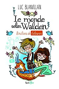 Le monde selon Walden : 8 millions de followers par Blanvillain