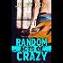 Random Acts of Crazy (Random Series #1)