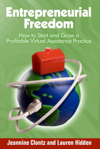 Entrepreneurial Freedom: How to Start and Grow a Profitable Virtual Assistance Practice PDF ePub fb2 book