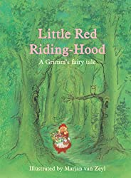 Little Red Riding-hood: A Grimm's Fairy Tale