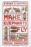 img - for Make Elephants Fly: The Process of Radical Innovation book / textbook / text book