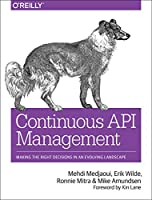 Continuous API Management: Making the Right Decisions in an Evolving Landscape Front Cover