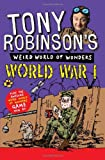 Tony Robinson's Weird World of Wonders - World War I, Tony Robinson, 1447227719