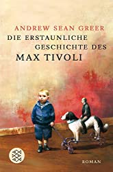 Die erstaunliche Geschichte des Max Tivoli: Roman