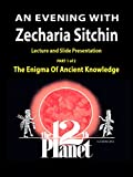 An Evening With Zecharia Sitchin - Part 1,  The Enigma of Ancient Knowledge