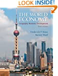 The World Economy: Geography, Busines...