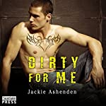 Dirty for Me: Motor City Royals, Book 1 | Jackie Ashenden