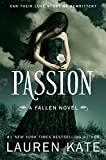 Sweeping across centuries, PASSION is the third novel in the unforgettably epic and worldwide bestselling FALLEN series.A New York Times bestseller A USA Today bestsellerMore than 3 million series copies in print!Luce would die for Daniel.And she ...