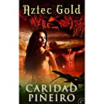 Aztec Gold | Caridad Piñeiro