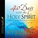 40 Days with the Holy Spirit: A Journey to Experience His Presence in a Fresh New Way Audiobook by R.T. Kendall Narrated by Shaun Grindell