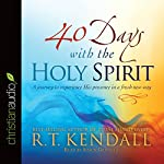 40 Days with the Holy Spirit: A Journey to Experience His Presence in a Fresh New Way | R.T. Kendall