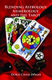 img - for Blending Astrology, Numerology and the Tarot book / textbook / text book