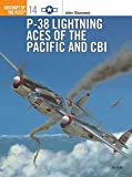 P-38 Lightning Aces of the Pacific and CBI (Osprey Aircraft of the Aces No 14)