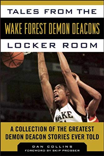 Forest Demon Deacons Locker Room: A Collection of the Greatest Demon Deacon Stories Ever Told (Tales from the Team) ()
