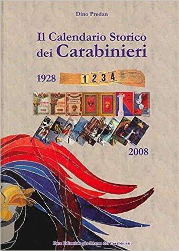Calendario Carabinieri Prezzo.Amazon It Il Calendario Storico Dei Carabinieri 1928 2008