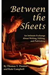 Between the Sheets: An Intimate Exchange on Writing, Editing, and Publishing Paperback
