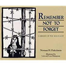Remember Not To Forget: A Memory of the Holocaust