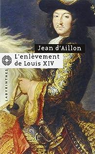 """<a href=""""/node/31013"""">L'enlèvement de Louis XIV, précédé de Le disparu des chartreux</a>"""