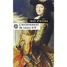 ENLÈVEMENT DE LOUIS XIV (L')