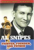 img - for Al Snipes: Fighter, Founder, and Father book / textbook / text book