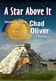 A Star Above It and Other Stories, Chad Oliver, 1886778450