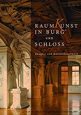 Raumkunst In Burg Und Schloss Jahrbuch Der Stiftung Thüringer