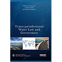 Trans-jurisdictional Water Law and Governance (Earthscan Studies in Water Resource Management)