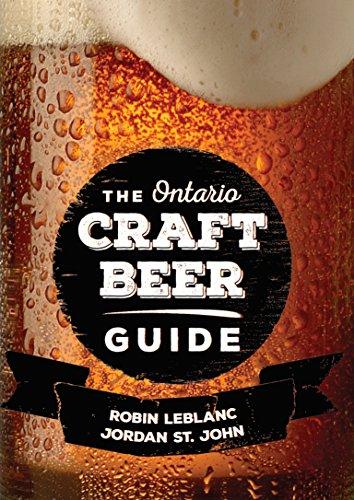 The Ontario Craft Beer Guide by Robin LeBlanc, Jordan St. John